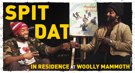 Woolly Mammoth Theatre Company – Spit Dat In Residence